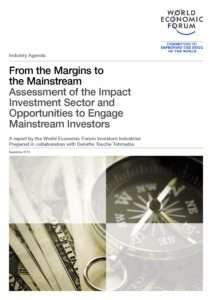 From the Margins to the Mainstream. Assessment of the Impact Investment Sector and Opportunities to Engage Mainstream Investors