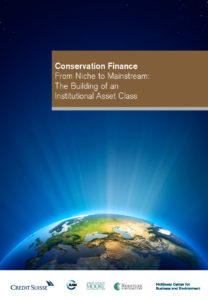 Conservation Finance. From Niche to Mainstream: The Building of an Institutional Asset Class